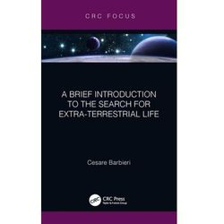 A Brief Introduction to the Search for Extra-Terrestrial Life Barbieri, Cesare