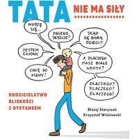 Hobby i poradniki, Tata nie ma siły - krzysztof wiśniewski,błażej staryszak (opr. broszurowa)