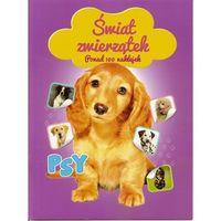 Książki dla dzieci, Świat zwierzątek - Psy - Wysyłka od 3,99 - porównuj ceny z wysyłką (opr. miękka)