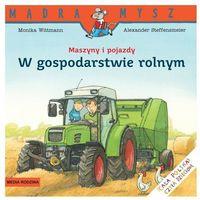 Literatura młodzieżowa, W gospodarstwie rolnym. Maszyny i pojazdy (opr. broszurowa)