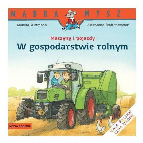 Książki dla młodzieży, W gospodarstwie rolnym. Maszyny i pojazdy (opr. broszurowa)