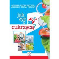Książki medyczne, Jak żyć z cukrzycą (opr. miękka)
