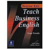 Książki do nauki języka, How To Teach Business English - Book [Książka] (opr. miękka)