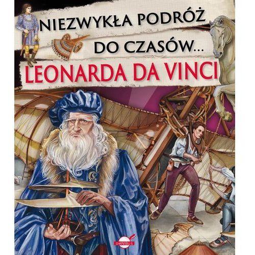 Książki dla dzieci, Niezwykła podróż do czasów Leonarda da Vinci - Praca zbiorowa (opr. twarda)
