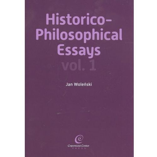 Filozofia, Historico Philosophical Essays vol 1 (opr. twarda)