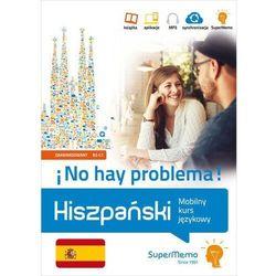 Hiszpański.?no hay problema! mobilny kurs językowy (poziom zaawansowany b2-c1)