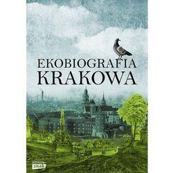 Ekobiografia Krakowa - autor zbiorowy (opr. twarda)
