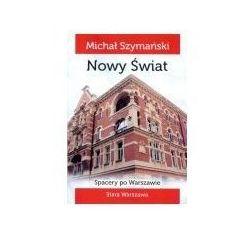 Spacery po Warszawie. 4 Nowy Świat + zakładka do książki GRATIS (opr. broszurowa)