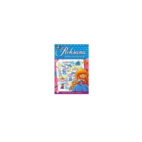 Literatura młodzieżowa, Zabawy małej księżniczki Roksana (opr. broszurowa)