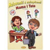 Książki dla dzieci, Malowanki z nalepkami. Mama i Tata (opr. miękka)