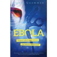 Książki medyczne, Ebola Tropem zabójczego wirusa Czy jesteśy bezpieczni? (opr. broszurowa)