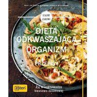 Hobby i poradniki, Dieta odkwaszająca organizm Przepisy (opr. miękka)