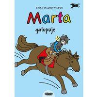 Książki dla dzieci, Marta galopuje - ERIKA EKLUND WILSON (opr. twarda)
