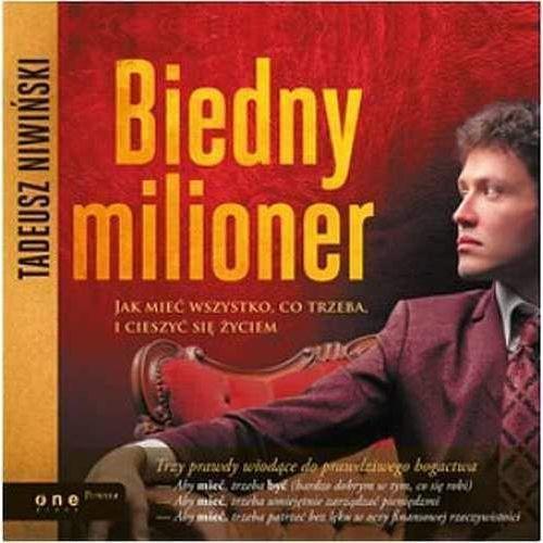 Audiobooki, Biedny milioner. Jak mieć wszystko, co trzeba, i cieszyć się życiem - Tadeusz Niwiński
