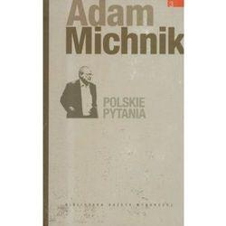 Dzieła Wybrane Adama Michnika. Tom 3. Polskie pytania (opr. broszurowa)