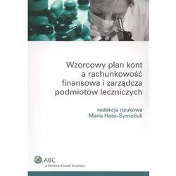 Wzorcowy plan kont a rachunkowość finansowa i zarządcza podmiotów leczniczych (opr. miękka)