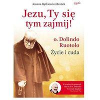 Filmy religijne i teologiczne, Jezu, Ty się tym zajmij. Ojciec Dolindo Ruotolo - życie i cuda - Joanna Bątkiewicz-Brożek