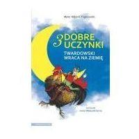 Książki dla dzieci, 3 dobre uczynki. Twardowski wraca na ziemię (opr. miękka)
