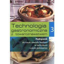 Technologia gastronomiczna z towaroznawstwem 3 Podręcznik (opr. broszurowa)