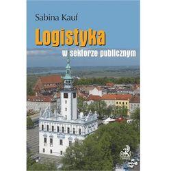Logistyka w sektorze publicznym - Sabina Kauf (opr. broszurowa)