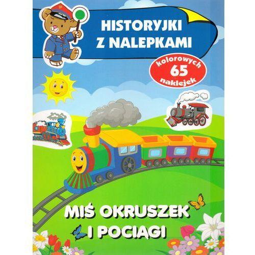Książki dla dzieci, Miś Okruszek i pociągi. Historyjki z nalepkami (opr. miękka)