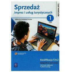 Sprzedaż imprez i usług turystycznych Podręcznik do nauki zawodu technik obsługi turystycznej z płytą CD Część 1 (opr. miękka)