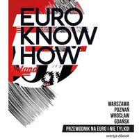 E-booki, Przewodnik Euro know how - wersja polska - Praca zbiorowa