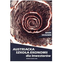 Austriacka szkoła ekonomii dla inwestorów - Mark Skousen