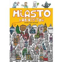 Książki dla dzieci, Miasto Labiryntów - Kalinowski Jarosław Adam (opr. broszurowa)