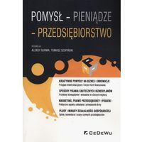 Biblioteka biznesu, Pomysł pieniądze przedsiębiorstwo - Surma Aleksy, Tomasz Szopiński (opr. miękka)