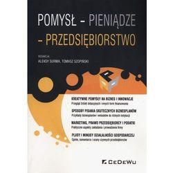 Pomysł pieniądze przedsiębiorstwo - Surma Aleksy, Tomasz Szopiński (opr. miękka)