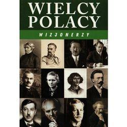 Wielcy Polacy. Wizjonerzy (opr. broszurowa)