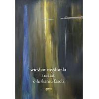 Poezja, Traktat o łuskaniu fasoli - Wiesław Myśliwski (opr. twarda)