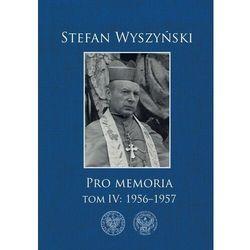 Pro memoria tom 4: 1956-1957 - stefan wyszyński (opr. twarda)