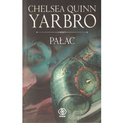 PAŁAC CYKL O HRABIM SAINT- GERMAIN TOM 2 Chelsea Quinn Yarbro