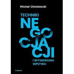 Techniki negocjacji i wywierania wpływu - michał chmielecki (opr. broszurowa)