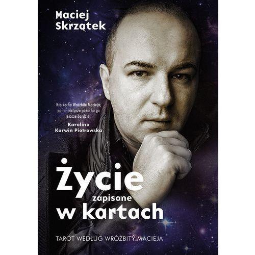 Senniki, wróżby, numerologia i horoskopy, Życie zapisane w kartach Tarot według Wróżbity Macieja (opr. miękka)