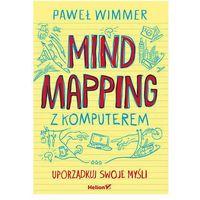 Informatyka, Mind mapping z komputerem. Uporządkuj swoje myśli - Paweł Wimmer (opr. broszurowa)