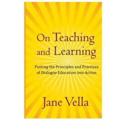 On Teaching and Learning. Putting the Principles and Practices of Dialogue Education into Action