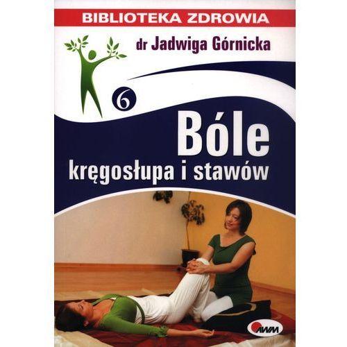 Książki medyczne, BIBLIOTEKA ZDROWIA 6 Bóle kręgosłupa i stawów (opr. miękka)
