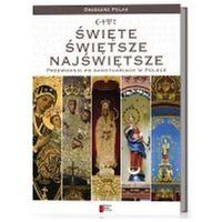 E-booki, Święte, Świętsze, Najświętsze - przewodnik po sanktuariach w Polsce