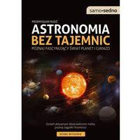 Hobby i poradniki, Astronomia bez tajemnic. Poznaj fascynujący świat planet i gwiazd - Przemysław Rudź