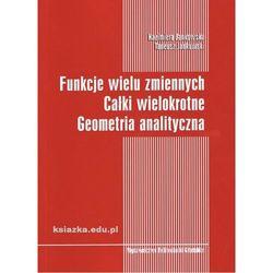 Funkcje wielu zmiennych Całki wielokrotne Geometria analityczna (opr. miękka)
