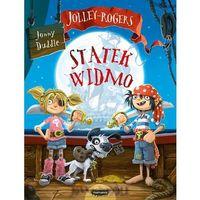 Książki dla dzieci, STATEK WIDMO JOLLEY-ROGERS - JONNY DUDDLE (opr. miękka)