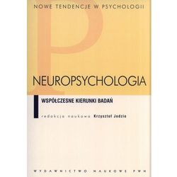 NEUROPSYCHOLOGIA. WSPÓŁCZESNE KIERUNKI BADAŃ. (oprawa miękka) (Książka) (opr. miękka)
