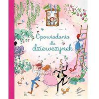 Książki dla dzieci, Opowiadania dla dziewczynek (opr. twarda)