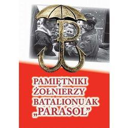 """Pamiętniki żołnierzy batalionu AK """"Parasol"""" - praca zbiorowa - ebook"""