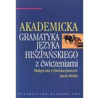 Leksykony techniczne, Akademicka gramatyka języka hiszpańskiego z ćwiczeniami (opr. miękka)