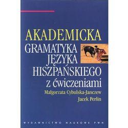 Akademicka gramatyka języka hiszpańskiego z ćwiczeniami (opr. miękka)