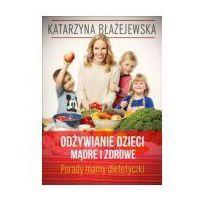 Książki medyczne, Odżywianie dzieci mądre i zdrowe (opr. broszurowa)